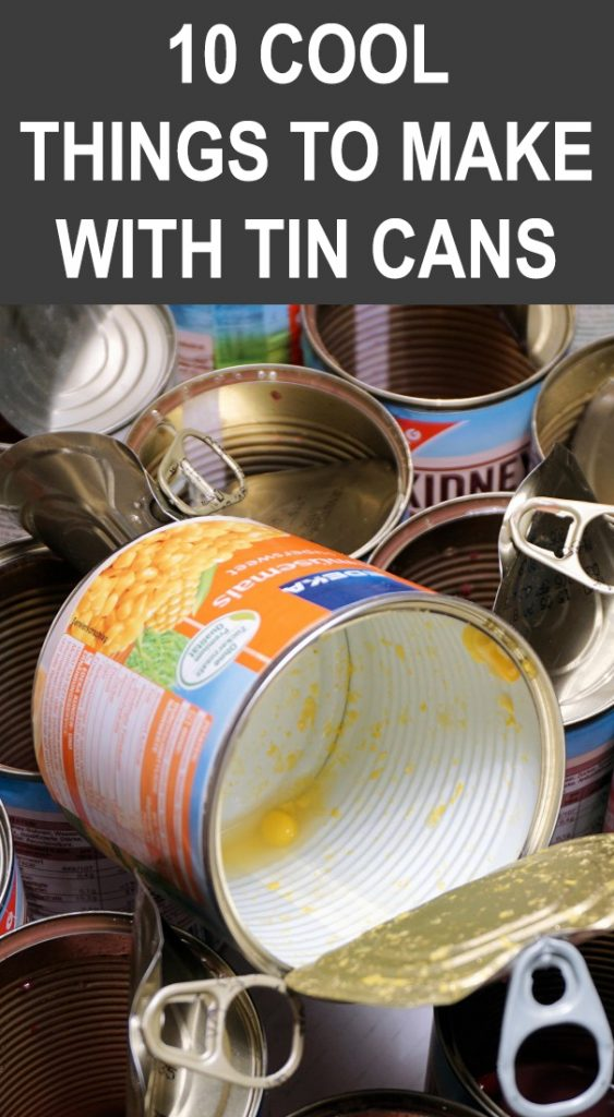 Recycling Projects for Tin Cans