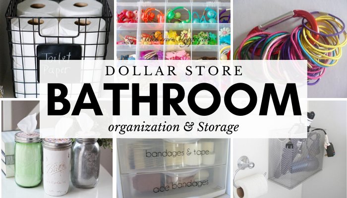 Bathroom Dollar Store Organization and Storage Ideas