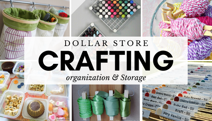 Dollar Store Craft Room Organization and Storage Ideas