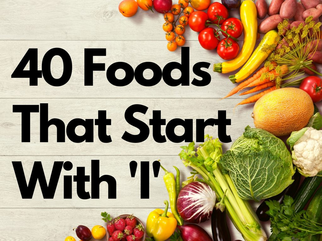40 Foods That Start With I - The Ultimate Trivia Foods List