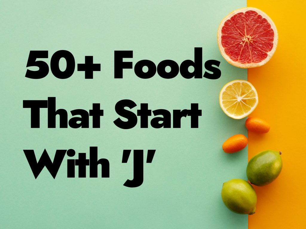 50+ Foods That Start With J - How Many Can You Name?