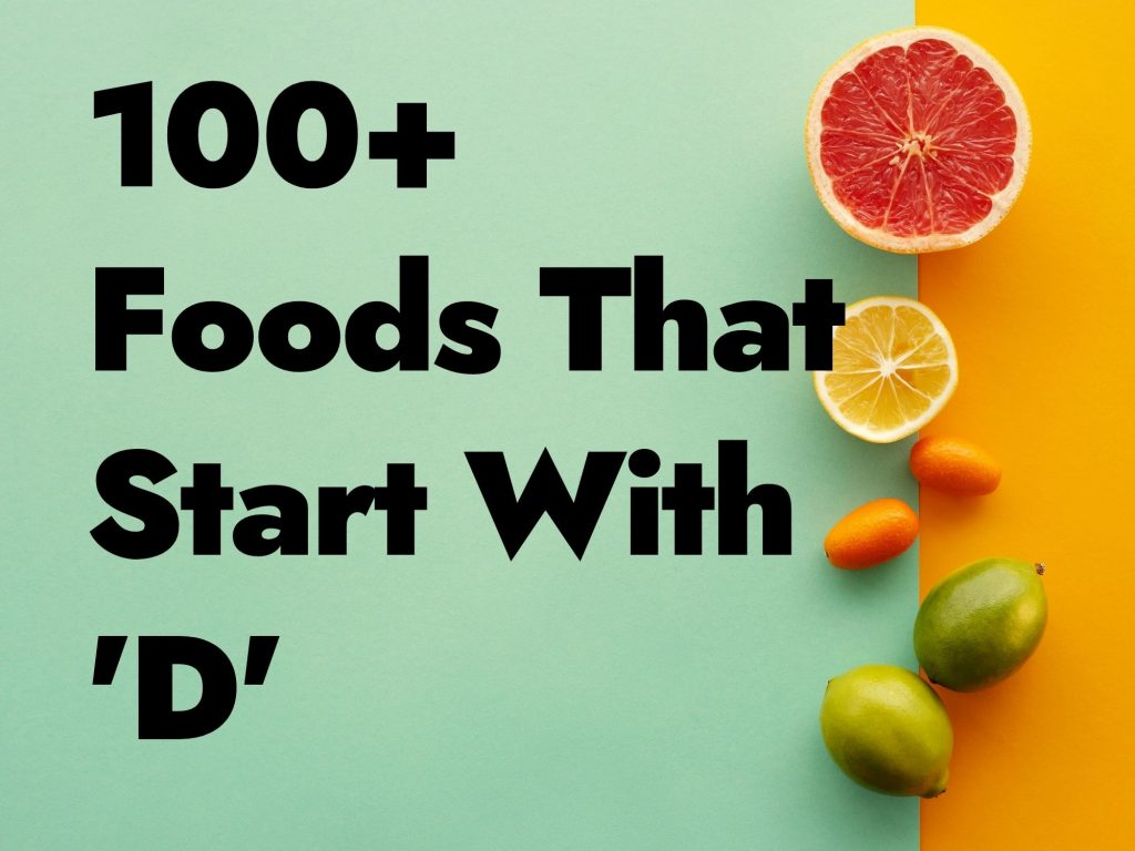 100+ Foods That Start With D - How Many Can You Name?