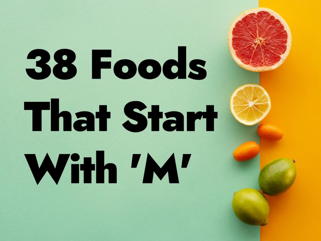 38 Foods That Start With M